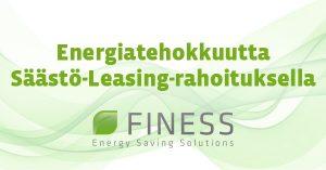 Saasto Leasing Finess Energyn Joustava Rahoitus Energiatehokkuushankkeisiin